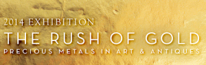The Rush of Gold: Precious Metals in Art and Antiques