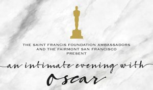 An Intimate Evening with Oscar 2018 @ The Fairmont Hotel | San Francisco | California | United States